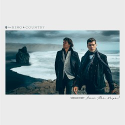 for KING & COUNTRY - Burn the Ships (single edit)