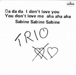 Trio - Da Da Da I Don't Love You You Don't Love Me Aha Aha Aha